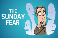 Have you got the Sunday Fear right now?