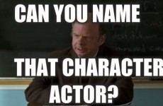 Can You Name That Character Actor?