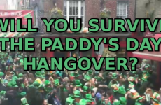 Will You Survive the Paddy's Day Hangover?
