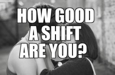 How Good A Shift Are You?