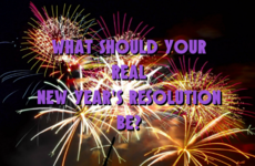 What Should Your REAL New Year's Resolution Be?