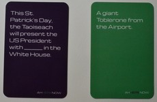 There's a very dirty Irish version of Cards Against Humanity
