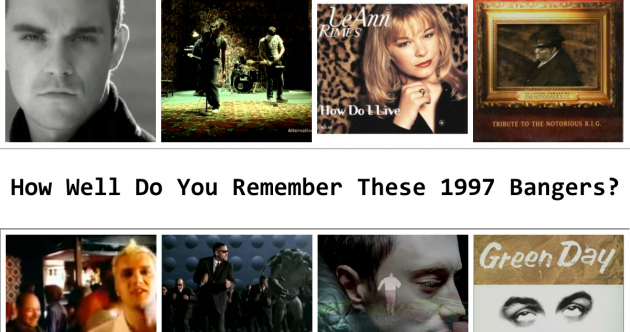 How Well Do You Remember These 1997 Bangers?