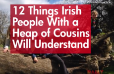 12 things Irish people with a heap of cousins will understand