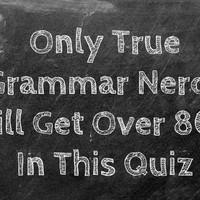 Only True Grammar Nerds Will Get Over 80% In This Quiz