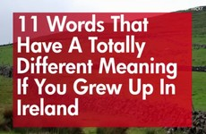 11 words that have a totally different meaning if you grew up in Ireland