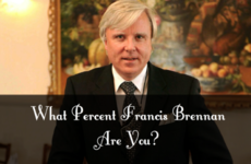 What Percent Francis Brennan Are You?