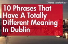 10 phrases that have a totally different meaning in Dublin