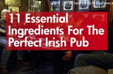 11 essential ingredients for the perfect Irish pub