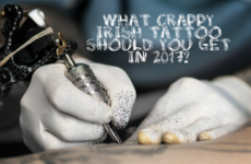 What Crappy Irish Tattoo Should You Get in 2017?