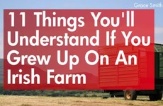 11 things you'll understand if you grew up on an Irish farm
