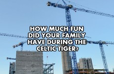 How much fun did your family have during the Celtic Tiger?