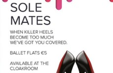 A nightclub in Galway allows you to leave your heels in the cloakroom and take replacement flats