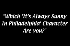 Which 'It's Always Sunny In Philadelphia' Character Are You?