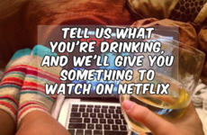 Tell us what you're drinking, and we'll give you something to watch on Netflix