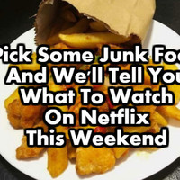 Pick Some Junk Food And We'll Tell You What To Watch On Netflix This Weekend
