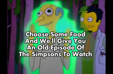 Choose some food and we'll give you an old episode of The Simpsons to watch
