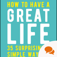 How to have a great life: 'We rarely give thought to the legacy we�re creating'