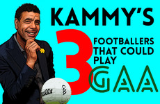 We asked Kammy to pick three Premier League players that could play GAA