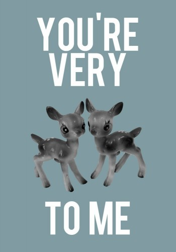 you_re_very_deer_to_me