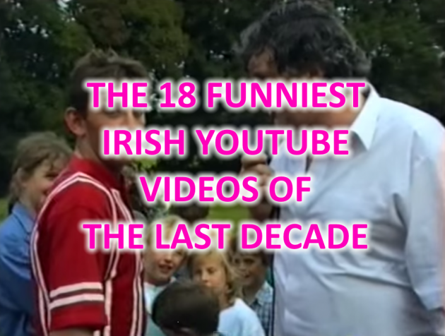 The 18 funniest irish youtube videos of the last decade the the 18 funniest irish youtube videos of the last decade sciox Gallery