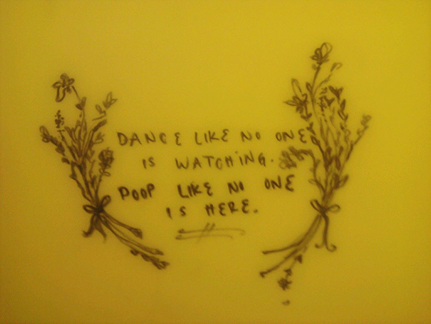 Bathroom Stall Messages 10 of the finest motivational quotes ever to be found on a toilet wall