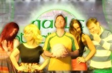 Have you watched Gaelic Footballers' Wives?