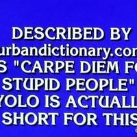 Brilliant Jeopardy clue describes YOLO to perfection