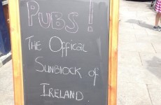 Well that's one way to lure people into the pub on a sunny day in Ireland...