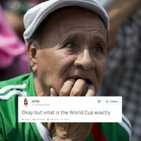 There are still some people who literally don't know what the World Cup is