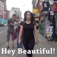 """Damn girl!"": Woman secretly films 10 hours of street harassment by strangers"