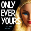 Obsession, sex, weight and women - welcome to the world of Only Ever Yours