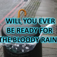 Will You Ever Be Ready For The Bloody Rain?