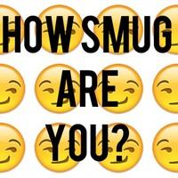 How Smug Are You?