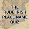 The Rude Irish Place Name Quiz