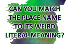 Can You Match The Irish Place Name To Its Weird Literal Meaning?