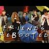 Friends, reimagined as hipster millennials