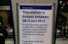 This deeply unsentimental Tube sign perfectly captures the slog of your work commute