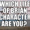 Which Life of Brian Character Are You?