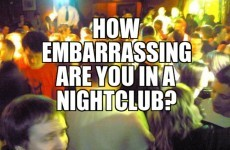 How Embarrassing Are You In A Nightclub?