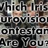 Which Irish Eurovision Contestant Are You?
