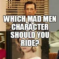 Which Mad Men Character Should You Ride?