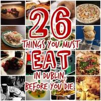 26 things you must eat in Dublin before you die