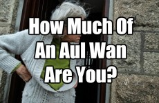 How Much Of An Aul Wan Are You?