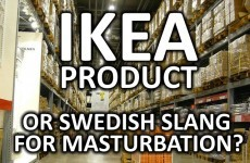 Quiz: IKEA product or Swedish slang for masturbation?