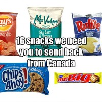 16 snacks we need you to send back from Canada