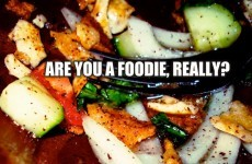 Are You A Foodie, Really?