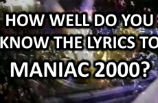 How Well Do You Know The Lyrics To Maniac 2000?