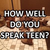 How Well Do You Speak Teen?