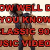 How Well Do You Know Classic 90s Music Videos?